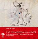 L'art chevaleresque du combat. Le maniement des armes à travers les livres de combat (XIVe-XVIe siècles) Pdf/ePub eBook