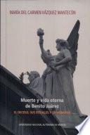 Muerte y vida eterna de Benito Juárez