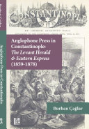 Anglophone Press in Constantinople  The Levant Herald   Eastern Express  1859 1878