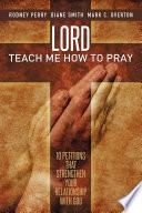 Lord Teach Me How to Pray