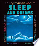 One Hundred One Questions about Sleep and Dreams that Kept You Awake Nights   Until Now Book