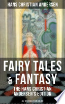 Fairy Tales   Fantasy  The Hans Christian Andersen s Edition  All 127 Stories in one volume  Book PDF