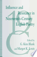 Influence And Resistance In Nineteenth Century English Poetry