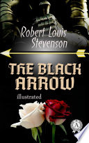 The Black Arrow  Illustrated edition