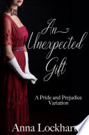 An Unexpected Gift  A Pride and Prejudice Variation Book