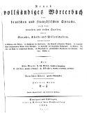 Neues vollständiges Wörterbuch der deutschen und französischen Sprache ... L - Z