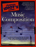 The Complete Idiot s Guide to Music Composition Book