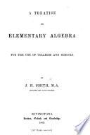A Treatise on Elementary Algebra