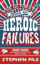 The Ultimate Book of Heroic Failures [Pdf/ePub] eBook