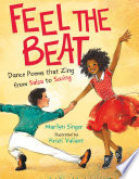 Feel the Beat  Dance Poems that Zing from Salsa to Swing