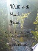 Walk with Faith in Jesus