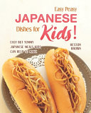 Easy Peasy Japanese Dishes for Kids