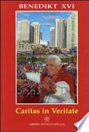 Enzyklika Caritas in veritate von Papst Benedikt XVI. an die Bischöfe, an die Priester und Diakone, an die Personen gottgeweihten Lebens, an die christgläubigen Laien und an alle Menschen guten Willens über die ganzheitliche Entwicklung des Menschen in der Liebe und in der Wahrheit