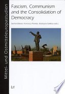 Fascism  Communism and the Consolidation of Democracy