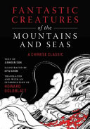 link to Fantastic creatures of the mountains and seas : a Chinese classic in the TCC library catalog