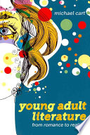 """""""Young Adult Literature: From Romance to Realism"""" by Michael Cart, Ted Hipple Young Adult Literature Collection"""