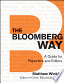 """""""The Bloomberg Way: A Guide for Reporters and Editors"""" by Matthew Winkler"""