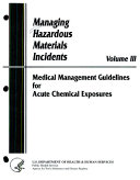 Managing Hazardous Materials Incidents  Medical management guidelines for acute chemical exposures