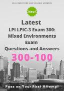 Latest 300-100 LPI LPIC-3 Exam 300: Mixed Environments Exam Questions & Answers [Pdf/ePub] eBook
