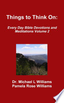 Things To Think On Every Day Bible Devotions And Meditations Volume 2