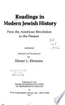 Readings in Modern Jewish History, from the American Revolution to the Present