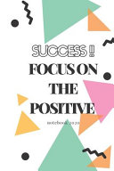 The Notebook of SUCCESS 2020    Focus on the Positive