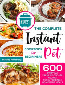 The Complete Instant Pot Cookbook For Beginners Book