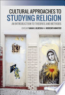 Cultural Approaches to Studying Religion