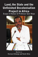 Land  the State and the Unfinished Decolonisation Project in Africa