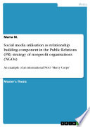 Social Media Utilisation As Relationship Building Component In The Public Relations  PR  Strategy Of Nonprofit Organisations  NGOs