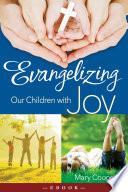 Evangelizing Our Children with Joy