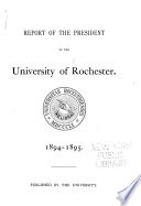 Report Of The President Of The University Of Rochester And The Report Of The Treasurer