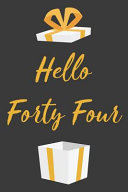 Hello Forty Four