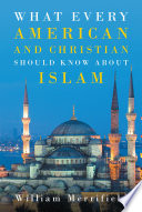 What Every American and Christian Should Know about Islam
