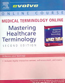 Medical Terminology Online for Mastering Healthcare Terminology Book