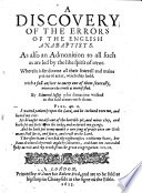 A discovery of the errors of the English Anabaptists ... Wherein is set downe all their ... points of error, which they hold. With a full answer to every one of them seuerally, ... By E. Jessop, who sometime walked in the said errors with them