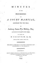Minutes of the Proceedings at a Court-martial, Assembled for the Trial of Anthony James Pye Molloy, Esq., Captain of His Majesty's Ship Caesar