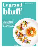 Pdf Le grand bluff : Des recettes simples qui en jettent ! Telecharger