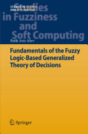 Fundamentals of the Fuzzy Logic-Based Generalized Theory of Decisions