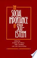 """""""The Social Importance of Self-Esteem"""" by Andrew Mecca, Neil J. Smelser, John Vasconcellos"""
