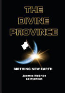 The Divine Province  Birthing New Earth