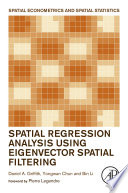 Spatial Regression Analysis Using Eigenvector Spatial Filtering