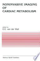 Noninvasive Imaging of Cardiac Metabolism