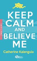 Keep Calm and Believe Me ebook