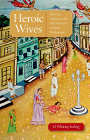 Heroic Wives Rituals  Stories and the Virtues of Jain Wifehood