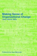 Making Sense of Organizational Change