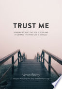 Trust Me  Learning to Trust that God is Good and in Control Even When Life is Difficult