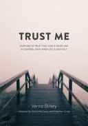 Pdf Trust Me: Learning to Trust that God is Good and in Control Even When Life is Difficult Telecharger