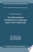 IUTAM Symposium on Transformation Problems in Composite and Active Materials