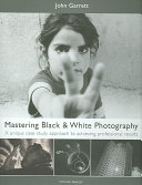 Mastering Black   White Photography Book